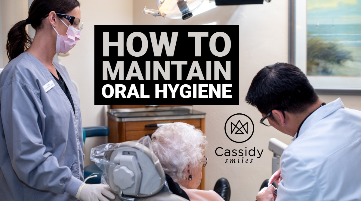 04.19.2019 - Cassidy Smiles - Dental Blog Post - How to Maintain Oral Hygiene TWITTER